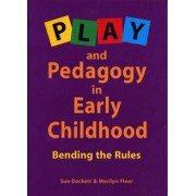 Play and Pedagogy in Early Childhood by Susan Dockett