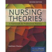 Nursing Theories: A Framework For Professional Practice by Kathleen Masters