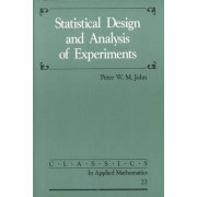 Statistical Design and Analysis of Experiments by Peter W. M. John