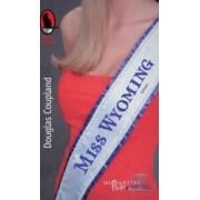 Miss Wyoming - Douglas Coupland