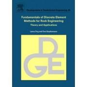 Fundamentals of Discrete Element Methods for Rock Engineering: Theory and Applications: Volume 85 by Lanru Jing