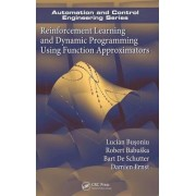 Reinforcement Learning and Dynamic Programming Using Function Approximators by Lucian Busoniu
