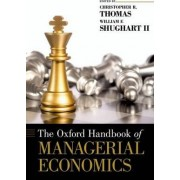 The Oxford Handbook of Managerial Economics by Christopher R. Thomas