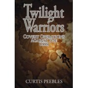 Twilight Warriors by Curtis Peebles