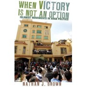 When Victory Is Not an Option by Nathan J. Brown