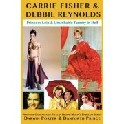Carrie Fisher & Debbie Reynolds: Princess Leia & Unsinkable Tammy in Hell