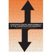 Corporate Social Responsibility in the Construction Industry by Michael Murray