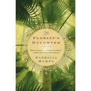 The Florist's Daughter by Professor of English Patricia Hampl