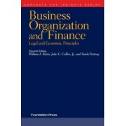 Business Organization and Finance, Legal and Economic Principles by William A. Klein