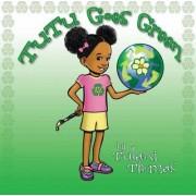 Tutu Goes Green by Tulani Thomas