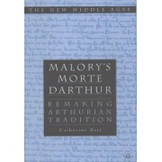 Malory's Morte d'Arthur by Catherine Batt