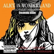 Alice in Wonderland Yesterday and Today Coloring Book by Raul Albert Contreras