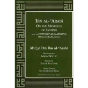 Ibn Al-Arabi Mysteries of Fasting by Ibn Al-Arabi