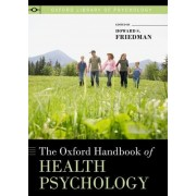 The Oxford Handbook of Health Psychology by Howard S. Friedman