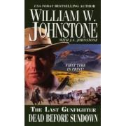 Last Gunfighter by William W. Johnstone