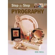 Step-by-step Pyrography by Bob Neill