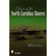Ghosts of the North Carolina Shores by Michael Rivers