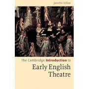 The Cambridge Introduction to Early English Theatre by Janette Dillon