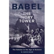 Babel and the Ivory Tower by Professor W David Shaw