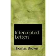Intercepted Letters by Ph.D. Thomas Brown