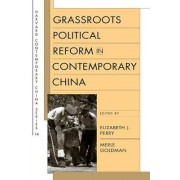 Grassroots Political Reform in Contemporary China by Elizabeth J. Perry