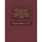 La Mort D'Arthur by Sir Thomas Malory