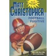 Football Fugitive by Matt Christopher