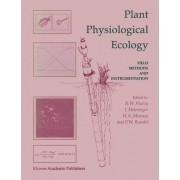 Plant Physiological Ecology by Robert W. Pearcy