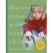 Discovering Nature with Young Children Teacher's Guide by Education Development Center Inc.