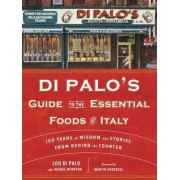 Di Palo's Guide To The Essential Foods Of Italy by Lou Di Palo