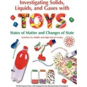 Investigating Solids, Liquids, and Gases with Toys by Jerry Sarquis