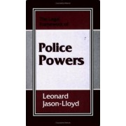 The Legal Framework of Police Powers by Leonard Jason-Lloyd