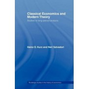 Classical Economics and Modern Theory by Heinz D. Kurz