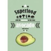 Superfood - Avocado by Linda Shearer