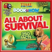 Time for Kids Book of How All About Survival by Time for Kids Magazine