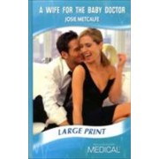 A Wife for the Baby Doctor by Josie Metcalfe