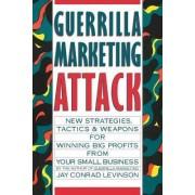 Guerrilla Marketing Attack by Jay Conrad Levinson