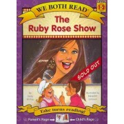 The Ruby Rose Show (We Both Read-Level 1-2) by Sindy McKay