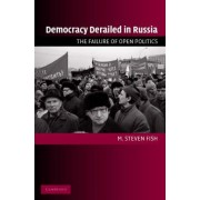 Democracy Derailed in Russia by M. Steven Fish