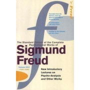 The Complete Psychological Works of Sigmund Freud: New Introductory Lectures on Psycho-analysis and Other Works Vol.22 by Sigmund Freud