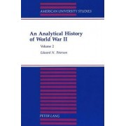 An Analytical History of World War II by Edward N Peterson