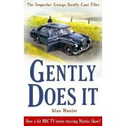 Gently Does It by Mr. Alan Hunter