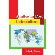 Studies in Post Colonialism by Lilack Biswas