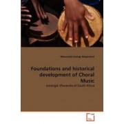 Foundations and Historical Development of Choral Music by Ndwamato George Mugovhani
