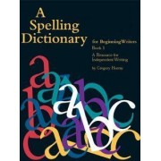 Spelling Dictionary for Beginning Writers by Beginning Write