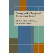 Demographic Change and the American Future by R.Scott Fosler