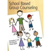 School Based Group Counseling by Christopher A. Sink