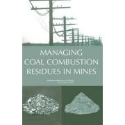 Managing Coal Combustion Residues in Mines by Committee on Mine Placement of Coal Combustion Wastes