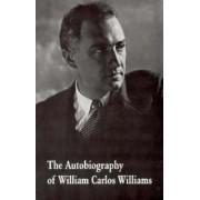 The Autobiography of William Carlos Williams by William Carlos Williams