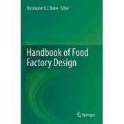 Handbook of Food Factory Design by Christopher G. J. Baker